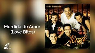 Alma Serrana- Mordida de Amor ( Love Bites) - O Novo Som do Alma- Oficial