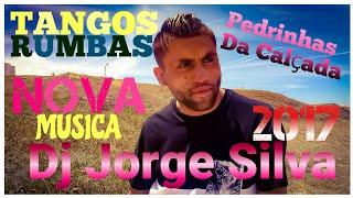 """Dj Jorge - Tangos""""Foste o Meu Primeiro Amor""""  RUMBA CIGANA 2017"""