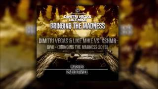 Dimitri Vegas & Like Mike Vs. KSHMR - OPA! (Bringing The Madness 2016)