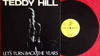 Teddy Hill - Let's Turn Back The Years