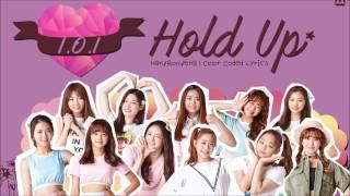 I.O.I - Hold Up (잠깐만) (Han/Rom/Eng) l Color Coded Lyrics