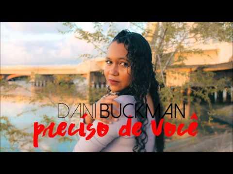 Preciso De Voce de Dani Buckman Letra y Video