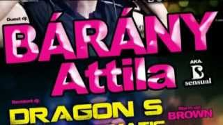 2012.05.05. BÁRÁNY ATTILA aka B-Sensual / / DRAGON S aka Dragmatic @ CLUB ALLURE - GYÖMRŐ