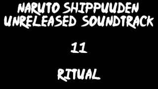 Naruto Shippuuden Unreleased Soundtrack - Ritual