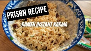 Making Prison Food: Ramen Instant Karma - You Made What?!