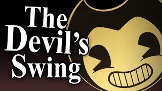 "BENDY INK MACHINE SONG ""The Devil's Swing"" ► Performed by Caleb Hyles"