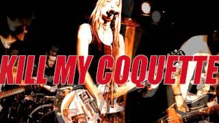 KILL MY COQUETTE: LIVE at The Silverlake Lounge, Los Angeles 7/15/15