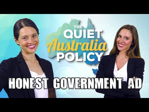 Honest Government Ad | Quiet Australians