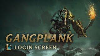 Gangplank, the Saltwater Scourge | Login Screen - League of Legends