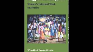 History Book Review: Higglers in Kingston: Women's Informal Work in Jamaica by Winnifred Brown-Gl...