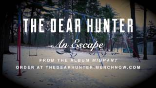 "The Dear Hunter ""An Escape"""