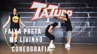 Faixa Preta – Mc Livinho - Coreografia | Tatudooficial
