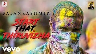 Start That Thiruvizha - Official Tamil Music Video | Balan Kashmir | Switch LockUp