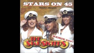 The Star Sisters...Proudley Presents...Stars On 45...