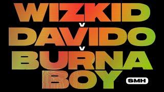 Wizkid v Davido v Burna Boy Mix [2021] — SMH