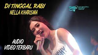 Di Tinggal Rabi - Nella Kharisma