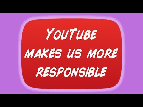 YouTube Makes Us More Responsible