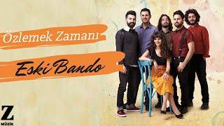Eski Bando - Özlemek Zamanı [ Renkli Şeyler 2014 © Z Müzik ]