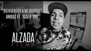 ANGUZ - BIENVENIDO A MI BARRIO FT. TOSER ONE (VIDEO OFICIAL)