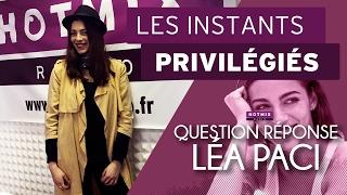 Le Question Réponse avec Léa Paci