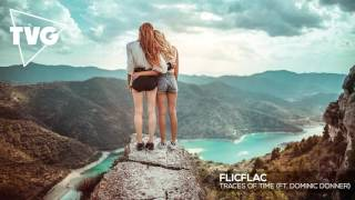 FlicFlac ft. Dominic Donner - Traces Of Time