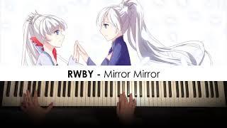 RWBY - Mirror Mirror (Piano Cover)   Dedication #548
