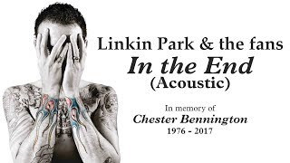 Linkin Park & the Fans - In the End (Acoustic)