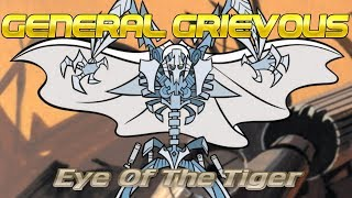 General Grievous - Eye of the Tiger