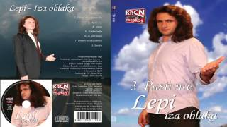 Lepi - Pusti me - (Audio 2010)
