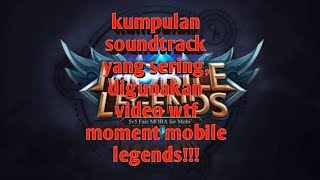 Soundtrack yang sering di pakai, video wtf moment mobile legends!