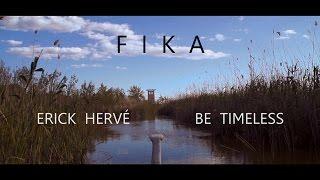 Erick Hervé & Be Timeless - Fika (Videoclip)
