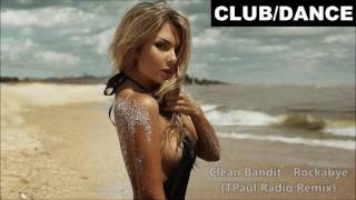Clean Bandit  - Rockabye (TPaul Remix) ft. Sean Paul & Anne-Marie