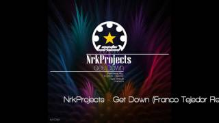 NrkProjects - Get Down (Franco Tejedor Remix)