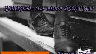GABRIEL - (la misión BSO piano COVER) Victoria Ochoa