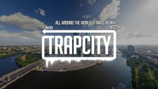 ATC - All Around the World (T-Mass Remix)