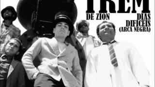 Trem de Zion - Dias Difíceis (Arca Negra)
