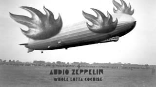 Audio Zeppelin - Whole Lotta Cochise