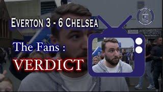 Toffee TV   Everton 3-6 Chelsea   The Fan's Verdict