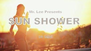 Mr Lee - SunShower (oh baby)