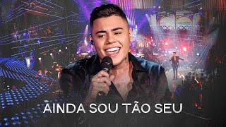 Felipe Araújo - Ainda Sou Tão Seu - #PorInteiro