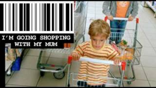 I'M GOING SHOPPING WITH MY MUM - By the Hawkins Brothers