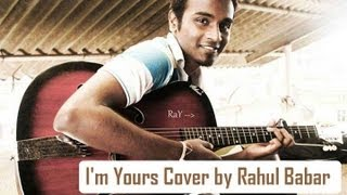I'm Yours Cover - Rahul Babar