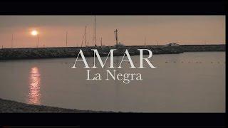 La Negra - AMAR (Video Oficial)