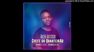 Valter Artístico - Chefe do Quarteirão (Audio)