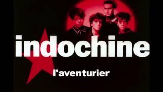 Indochine - L'aventurier (Edited version)