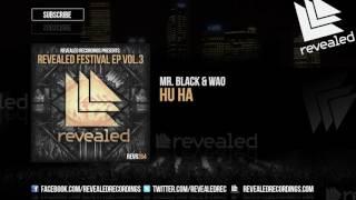 MR. BLACK & WAO - Hu Ha [OUT NOW!]