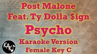 Post Malone Feat Ty Dolla $ign - Psycho Karaoke Lyrics Cover Instrumental Female Key C
