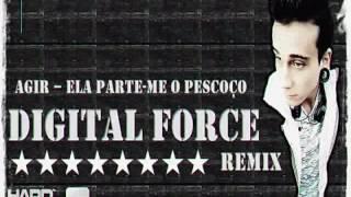AGIR - Ela Parte-me o Pescoço (Digital Force Remix)