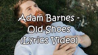 Adam Barnes - Old Shoes (Lyrics Video)