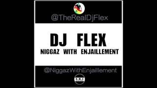 DJ Flex - Niggaz With Enjaillement (Afrobeat)
